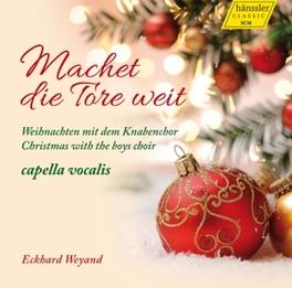 MACHET DIE TORE WEIT! Besinnliche Weihnachten mit dem Knabenchor, BOYS CHOIR CAPELLA VOCALS, CD