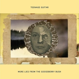 MORE LIES FROM THE.. .. GOOSEBERRY BUSH TEENAGE GUITAR, CD