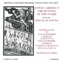 HUNTING OF THE SNARK LEICESTER CHORALE/PETER FLETCHER
