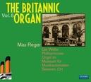 BRITANNIC ORGAN VOL.8 MAX REGER/GUNTHER RAMIN/KURT GROSSE/WALTER FISCHER
