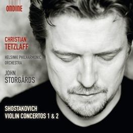 VIOLIN CONCERTOS 1 & 2 HELSINKI P.O./CHRISTIAN TETZLAFF/STORGARDS D. SHOSTAKOVICH, CD