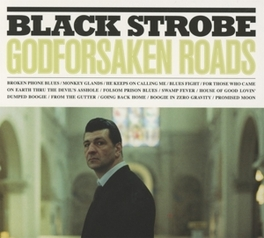 GODFORSAKEN ROADS *FRENCH ELECTROMAN ARNOUD REBOTINI MESSING W.THE BLUES* BLACK STROBE, CD