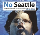NO SEATTLE *FORGOTTEN SOUNDS OF THE NORTH WEST GRUNGE ERA 1986-97*