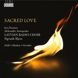 SACRED LOVE WORKS BY FALIK/MASKATS/SVIRIDOV LATVIAN RADIO CHOIR, CD