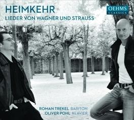 HEIMKEHR ROMAN TREKEL/OLIVER POHL STRAUSS/WAGNER, CD