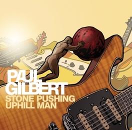 STONE PUSHING.. -LTD- .. UPHILL MAN   *1000 COPIES* PAUL GILBERT, LP