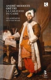LA CARAVANE DU CAIRE LES AGREMENS/CHOEUR DE CHAMBRE DE NAMUR//+BOOK A.M. GRETRY, CD