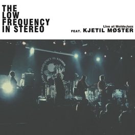 LIVE AT MOLDEJAZZ FT. KJETIL MOSTER/ INCLUDES DOWNLOADCODE LOW FREQUENCY IN STEREO, LP