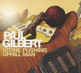 STONE PUSHING UPHILL MAN *13TH ALBUM FOR L.A. GUITAR VIRTUOSO (RACER X/MR. BIG)* PAUL GILBERT, CD