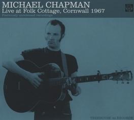 LIVE AT FOLK COTTTAGE CORNWALL 1967 MICHAEL CHAPMAN, CD