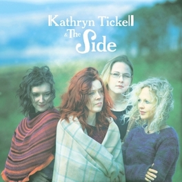 TICKELL, KATHRYN & THE.. .. SIDE TICKELL, KATHRYN & THE SI, CD