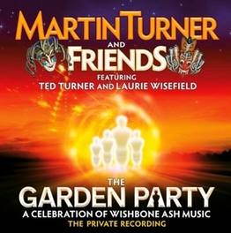 GARDEN PARTY AND FRIENDS/ A CELEBRATION OF WISHBONE ASH MUSIC MARTIN TURNER, CD