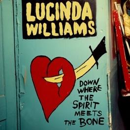 DOWN WHERE THE SPIRIT.. .. MEETS THE BONE LUCINDA WILLIAMS, CD