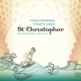 FOREVERMORE STARTS HERE THE ANTHOLOGY 1984-2010 ST. CHRISTOPHER, CD