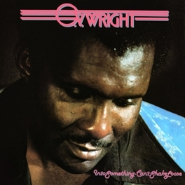 INTO SOMETHING (CAN'T.. .. SHAKE LOOSE) O.V. WRIGHT, LP