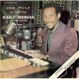 TCHE BELEW MERGIA, HAILU & THE WALIA, CD