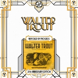 UNSPOILED BY PROGRESS.. .. *25TH ANNIVERSARY EDITION* // 180GRAM WALTER TROUT, LP