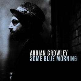SOME BLUE MORNING ADRIAN CROWLEY, CD