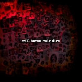 VOIR DIRE -LTD/DELUXE- DARKER & DEEPER APPROACH THAN EVER! WILL HAVEN, Vinyl LP