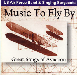 MUSIC TO FLY BY U.S. AIR FORCE BAND, CD