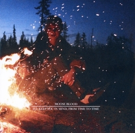 I'LL KEEP YOU IN MIND,.. .. FROM TIME TO TIME // MOVING THROUGH WAVES OF EMOTION MOOSE BLOOD, CD