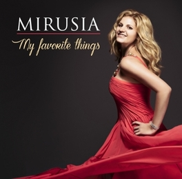 MY FAVOURITE THINGS *STAR SOPRANO OF ANDRE RIEU* MIRUSIA, CD