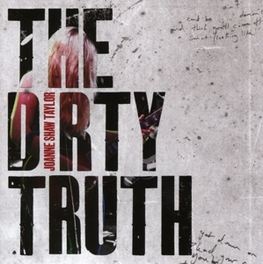DIRTHY TRUTH JOANNE SHAW TAYLOR, CD