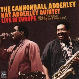 WHAT IS THIS THING.. ..CALLED SOUL Audio CD, CANNONBALL ADDERLEY, CD