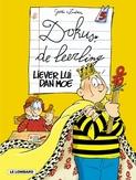 DOKUS DE LEERLING 05. LIEVER LUI DAN MOE