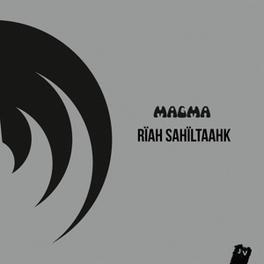 RIAH SAHILTAAHK MAGMA, CD