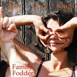 JUST LOVE SONGS FAMILY FODDER, Vinyl LP