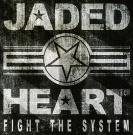 FIGHT THE SYSTEM JADED HEART, CD