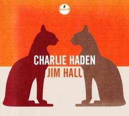 CHARLIE HADEN JIM HALL *REC.AT 1990 MONTREAL INT. JAZZ FEST(PREV. UNRELEASED)* Hall, Jim, CD