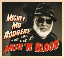 MUD 'N BLOOD A MISSISSIPPI BLUES TALE MIGHTY MO RODGERS, CD