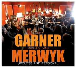 UPCLOSE & PERSONAL *LARRY (BATON ROUGE) & MICHAEL (GERMANY) 100% ACOUSTIC* GARNER & VAN MERWYK, CD
