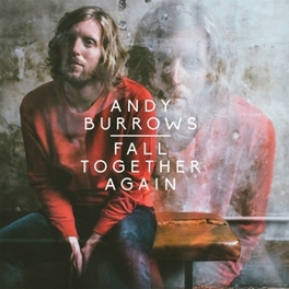 FALL TOGETHER AGAIN ANDY BURROWS, Vinyl LP
