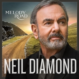 MELODY ROAD *32ND STUDIO ALBUM PROD. BY DON WAS & JACKNIFE LEE* Neil Diamond, CD