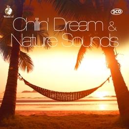 CHILLIN' DREAM & NATURE.. .. SOUNDS Diverse, CD