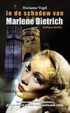 In de schaduw van Marlene...