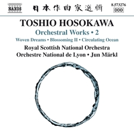 ORCHESTRAL WORKS 2 ROYAL SCOTTISH NAT.ORCHESTRA T. HOSOKAWA, CD