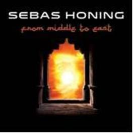 FROM MIDDLE TO EAST SEBAS HONING, CD