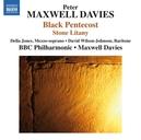 BLACK PENTECOST BBC PHILHARMONIC ORCHESTRA/MAXWELL DAVIES/DELLA JONES