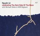 CELEBRATING THE DARK.. .. SIDE OF THE MOON LABEL//W/MICHAEL GIBBS/NDR BIGBAND