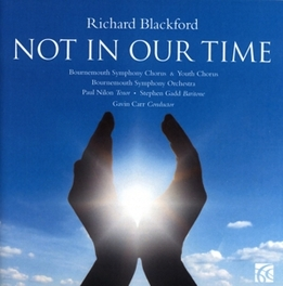 NOT IN OUR TIME BOURNEMOUTH S.O./GAVIN CARR R. BLACKFORD, CD