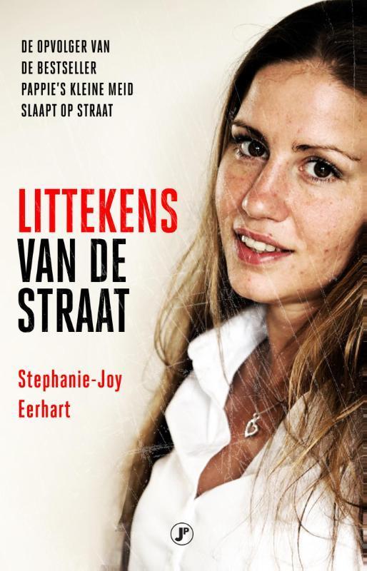 Littekens van de straat de opvolger van de bestseller Pappie's kleine meid slaapt op straat, Eerhart, Stephanie-Joy, Paperback