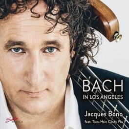BACH IN LOS ANGELES JACQUES BONO/TIEN-HSIN CINDY WU J.S. BACH, CD