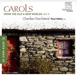 CAROLS FROM OLD & NEW WOR PAUL HILLIER Weihnachtslieder, CHAMBER CHOIR IRELAND, CD