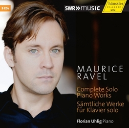 COMPLETE SOLO PIANO WORKS FLORIAN UHLIG M. RAVEL, CD