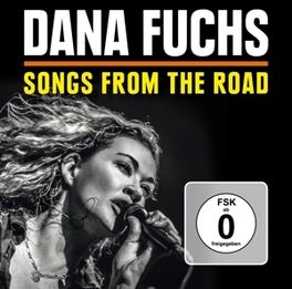 SONGS FROM THE ROAD + DVD *LIVE AT THE HIGHLINE BALLROOM, NYC, MARCH 2014* DANA FUCHS, CD