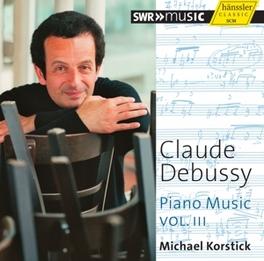 PIANO MUSIC VOL.3 MICHAEL KORSTICK C. DEBUSSY, CD